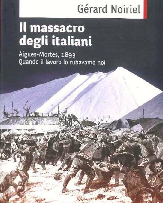 Il massacro degli italiani. Aigues-mortes, 1983. Quando il lavoro lo rubavamo noi